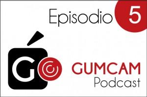 Imagen del episodio del gumcam podcast 5