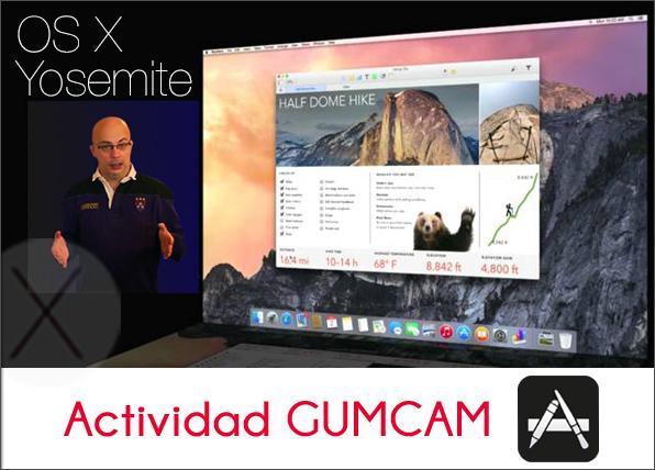 Actividad GUMCAM: Ponte al mando de OS X 10.10 Yosemite – 29 de noviembre de 2014
