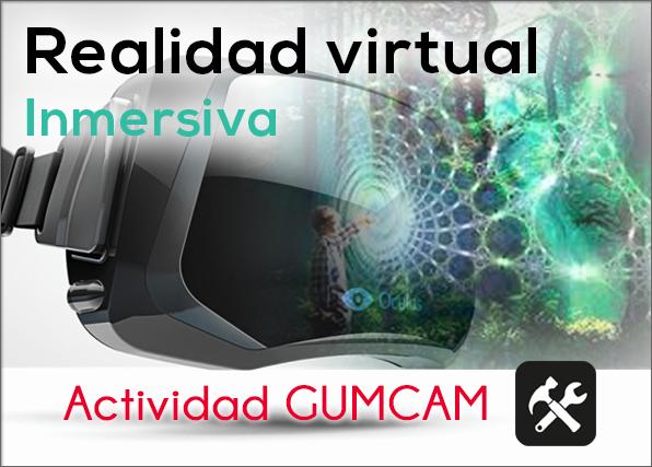 Actividad Gumcam: Realidad virtual inmersiva con las Oculus Rift