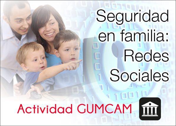 Actividad Gumcam – Seguridad en familia: Redes Sociales
