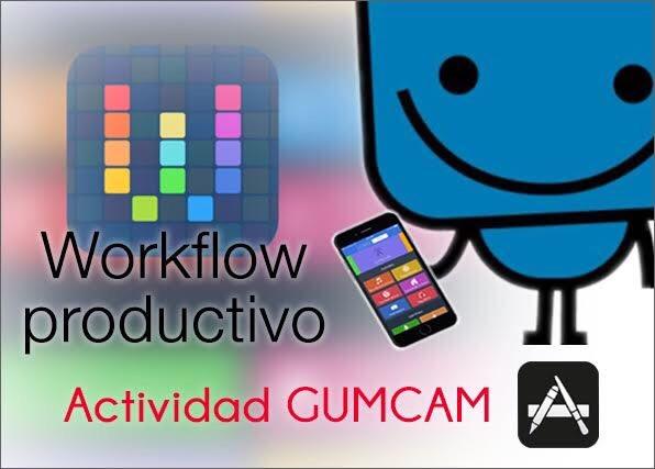 Actividad GUMCAM – Workflow productivo: desde la idea hasta la ejecución
