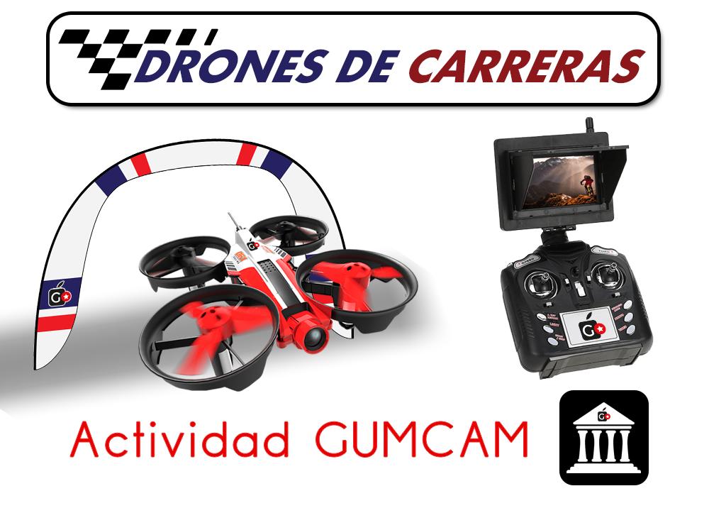 Actividad Gumcam – Drones de carreras