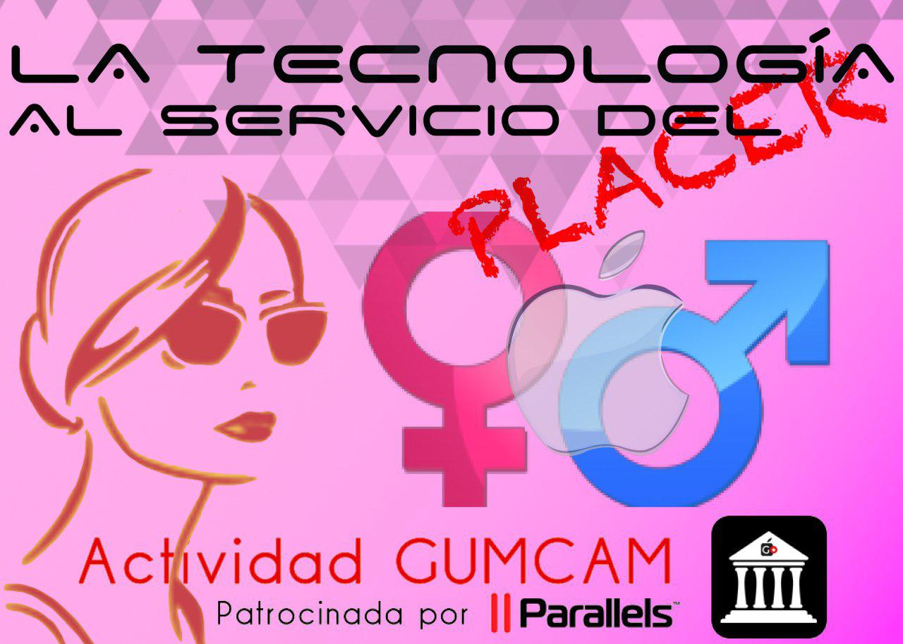 Actividad Gumcam – La tecnología al servicio del placer