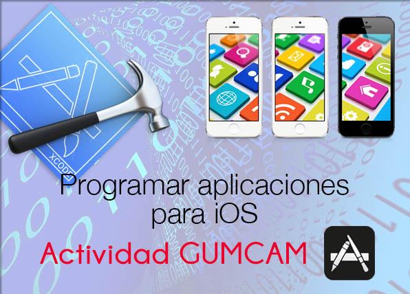 Actividad Gumcam: Proceso de creación de una App para iOS – 13 de diciembre de 2014
