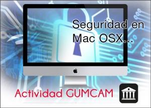 Actividad-Gumcam-Seguridad-OSX