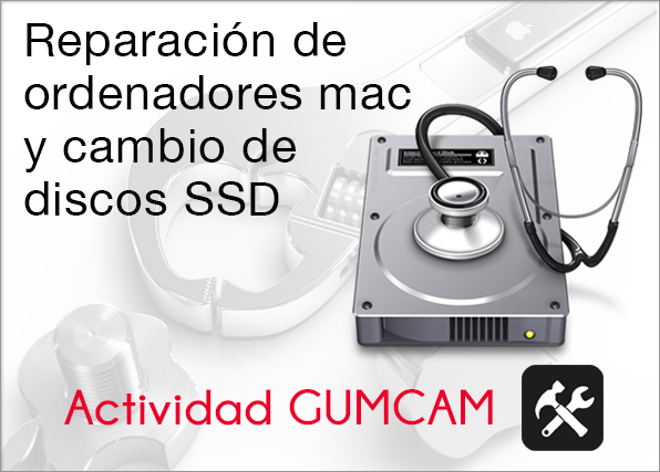 Actividad Gumcam: Reparación de ordenadores Mac y cambio de discos SSD – 17 de octubre de 2015