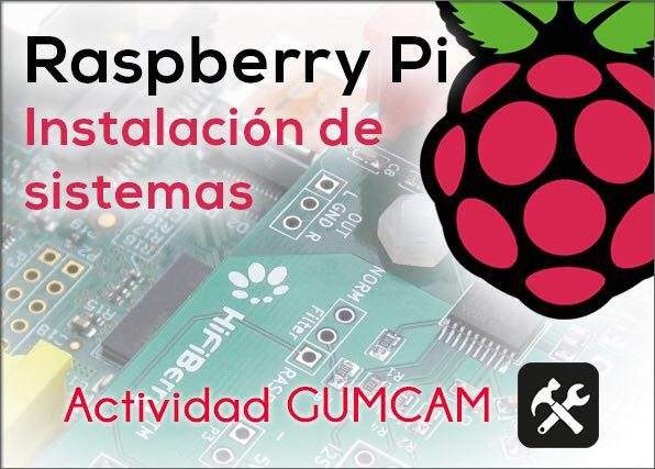 Actividad Gumcam: Raspberry Pi para toda la familia