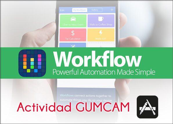 Actividad Gumcam:  Workflow – Automatización con iOS