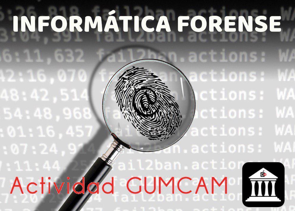 Actividad Gumcam – Informática Forense