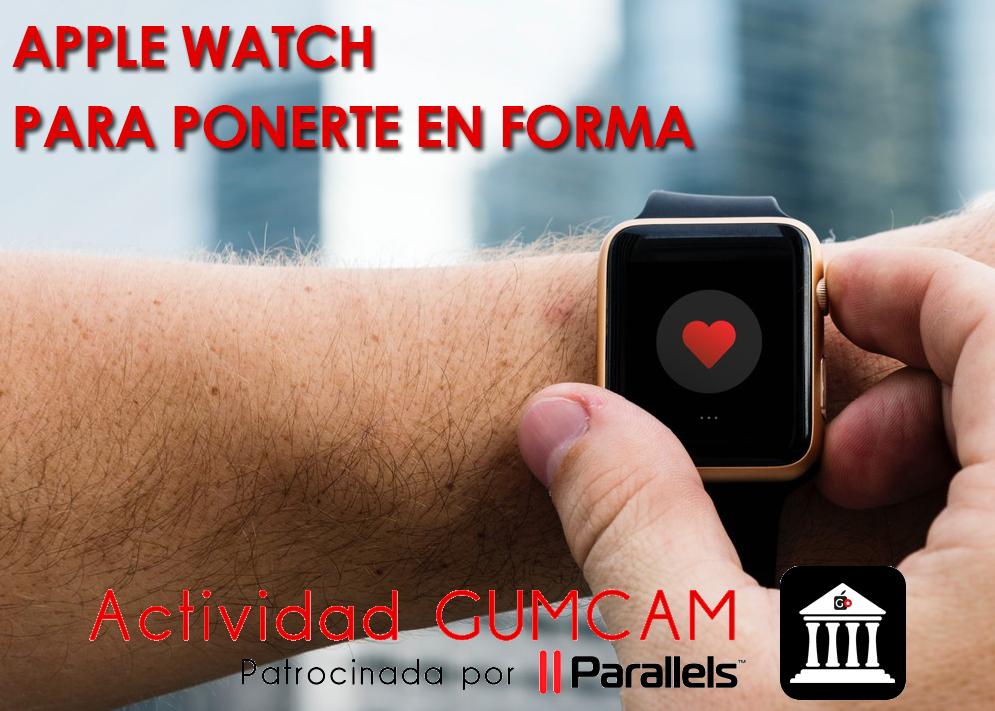Actividad Gumcam – Apple Watch para ponerte en forma