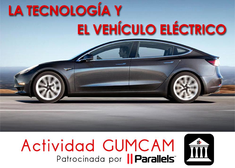 Actividad Gumcam – La tecnología y el vehículo eléctrico